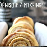 Dänische Zimtkringel – wunderbares Gebäck ganz ohne Hefe und Ei