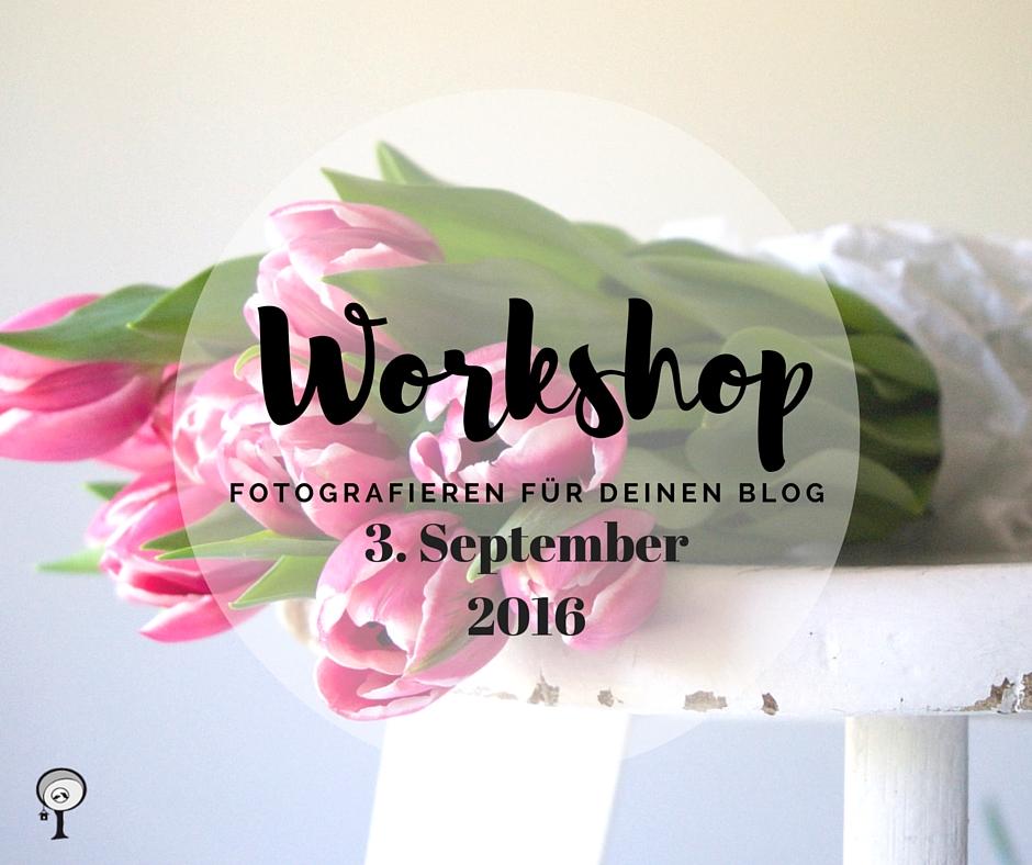 Workshop Fotografieren für deine blog