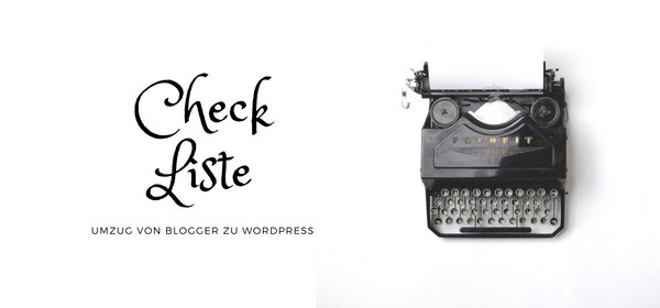 Checkliste Umzug Blogger zu WordPress